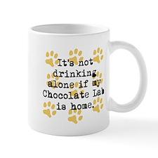 If My Chocolate Lab Is Home Mugs