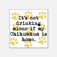 If My Chihuahua Is Home Sticker
