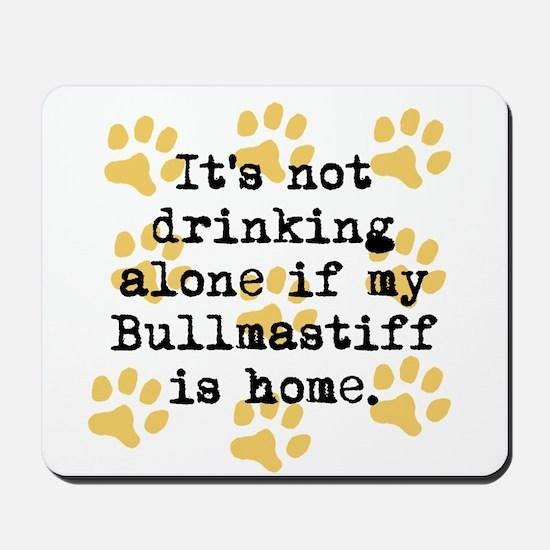 If My Bullmastiff Is Home Mousepad