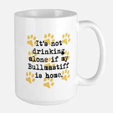 If My Bullmastiff Is Home Mugs