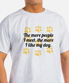 The More I Like My Dog T-Shirt