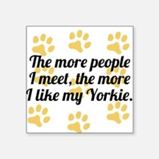 The More I Like My Yorkie Sticker