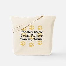 The More I Like My Yorkie Tote Bag