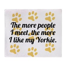 The More I Like My Yorkie Throw Blanket