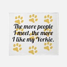 The More I Like My Yorkie Throw Blanket