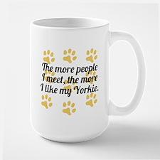 The More I Like My Yorkie Mugs