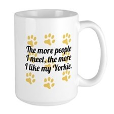 The More I Like My Yorkie Mugs