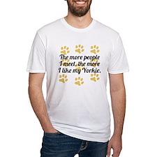 The More I Like My Yorkie T-Shirt