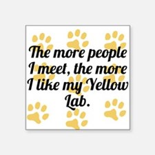 The More I Like My Yellow Lab Sticker