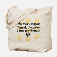 The More I Like My Yellow Lab Tote Bag