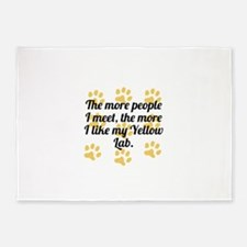 The More I Like My Yellow Lab 5'x7'Area Rug