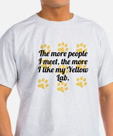 The More I Like My Yellow Lab T-Shirt