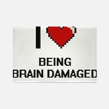 I Love Being Brain Damaged Digitial Design Magnets