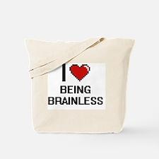 I Love Being Brainless Digitial Design Tote Bag
