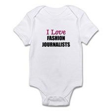 I Love FASHION JOURNALISTS Infant Bodysuit