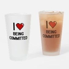 I love Being Committed Digitial Des Drinking Glass