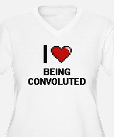I love Being Convoluted Digitial Plus Size T-Shirt
