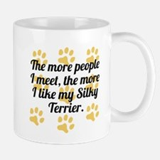 The More I Like My Silky Terrier Mugs