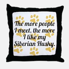 The More I Like My Siberian Husky Throw Pillow