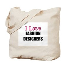 I Love FASHION DESIGNERS Tote Bag