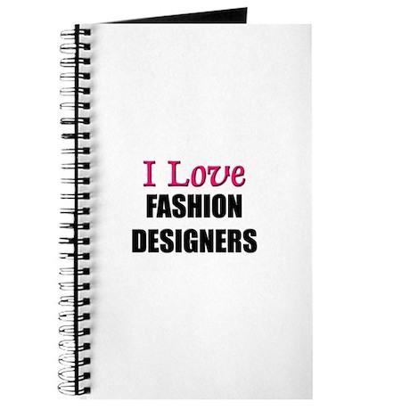 I Love FASHION DESIGNERS Journal