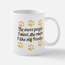 The More I Like My Poodle Mugs