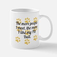The More I Like My Pit Bull Mugs