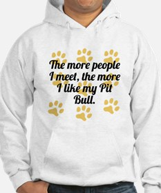 The More I Like My Pit Bull Hoodie