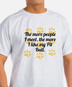 The More I Like My Pit Bull T-Shirt