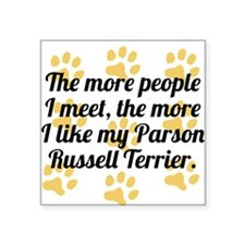 The More I Like My Parson Russell Terrier Sticker