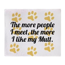 The More I Like My Mutt Throw Blanket