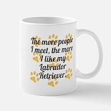 The More I Like My Labrador Retriever Mugs