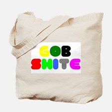 GOB SHITE! Tote Bag