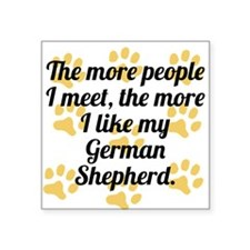 The More I Like My German Shepherd Sticker