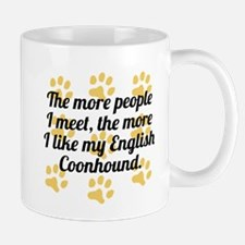 The More I Like My English Coonhound Mugs