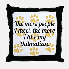 The More I Like My Dalmatian Throw Pillow