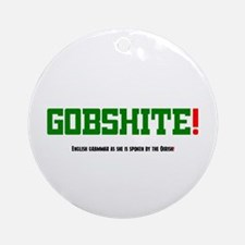 GOBSHITE - ENGlISH GRAMMAR AS SHE Ornament (Round)