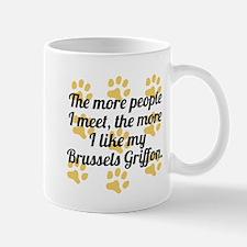 The More I Like My Brussels Griffon Mugs