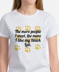 The More I Like My Black Lab T-Shirt