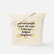 The More I Like My Belgian Shepherd Tote Bag