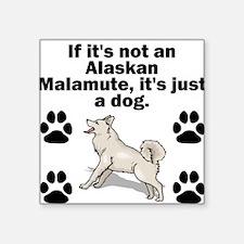 If Its Not An Alaskan Malamute Sticker