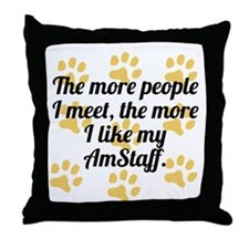 The More I Like My AmStaff Throw Pillow