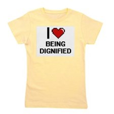 I Love Being Dignified Digitial Design Girl's Tee