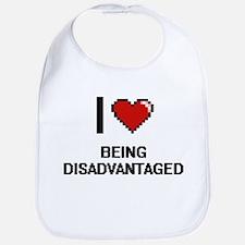 I Love Being Disadvantaged Digitial Design Bib