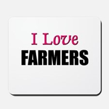 I Love FARMERS Mousepad