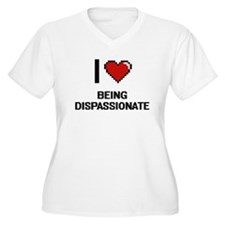I Love Being Dispassionate Digit Plus Size T-Shirt