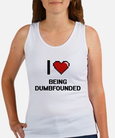I Love Being Dumbfounded Digitial Design Tank Top