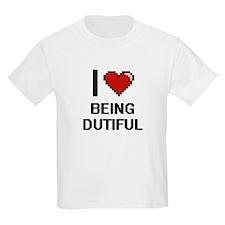 I Love Being Dutiful Digitial Design T-Shirt