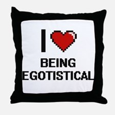 I love Being Egotistical Digitial Des Throw Pillow