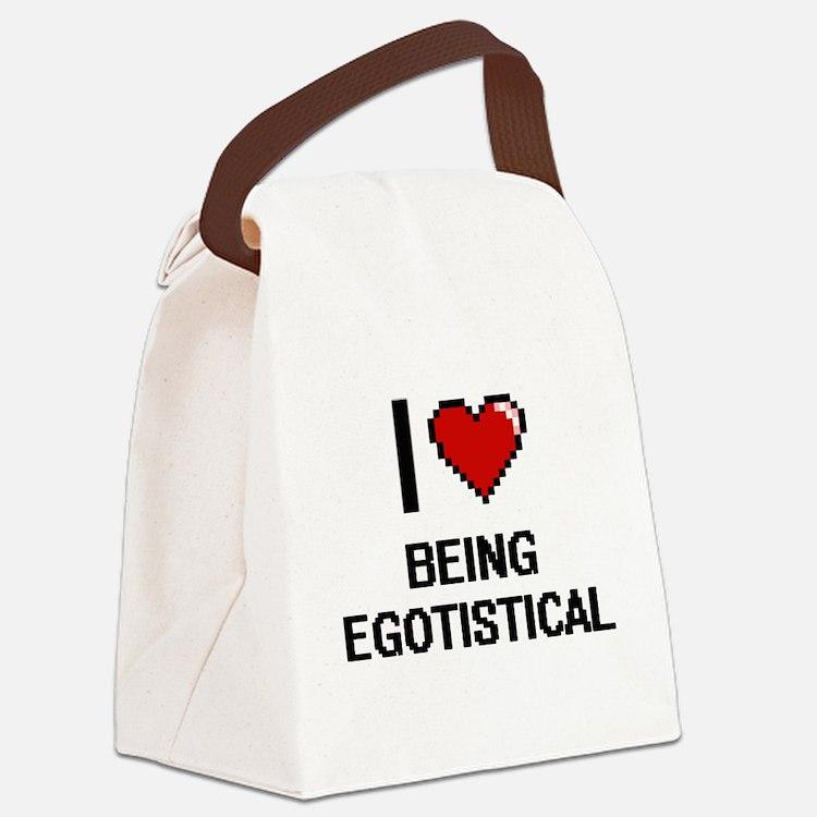 I love Being Egotistical Digitial Canvas Lunch Bag